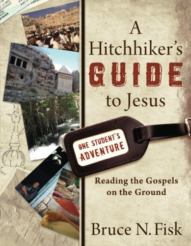 Download A Hitchhiker's Guide to Jesus: Reading the Gospels on the Ground ebook