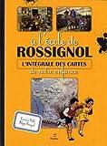 A l'école de Rossignol : L'intégrale des cartes de notre enfance