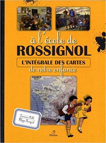 A lécole de Rossignol : Lintégrale des cartes de notre enfance