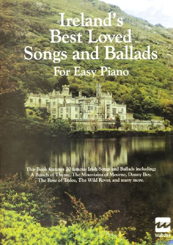 - Ireland's Best Loved Songs and Ballads for Easy Piano