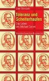 Toleranz und Scheiterhaufen : Das Leben des Michael Servet, Birnstein, Uwe, 3525560125