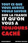 Tout ce que vous auriez voulu savoir sur la France et que l'on vous a toujours caché par Douat