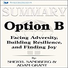 Summary of Option B: Facing Adversity, Building Resilience, and Finding Joy Audiobook by Readtrepreneur Publishing Narrated by Gail L. Chaffee
