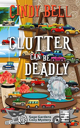 Clutter Can Be Deadly (Sage Gardens Cozy Mystery Book 13)