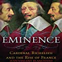 Eminence: Cardinal Richelieu and the Rise of France Audiobook by Jean-Vincent Blanchard Narrated by Mary Kane