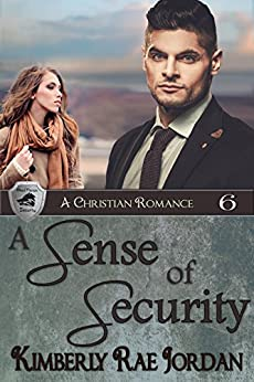 A Sense of Security: A Christian Romance (BlackThorpe Security Book 6) by [Jordan, Kimberly Rae]