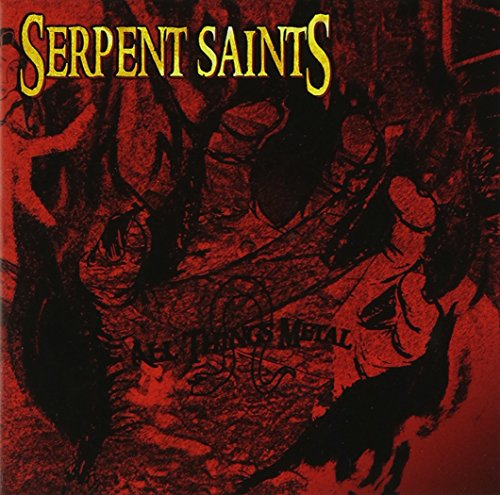 Serpent Saints: All Things Metal (Audio CD)