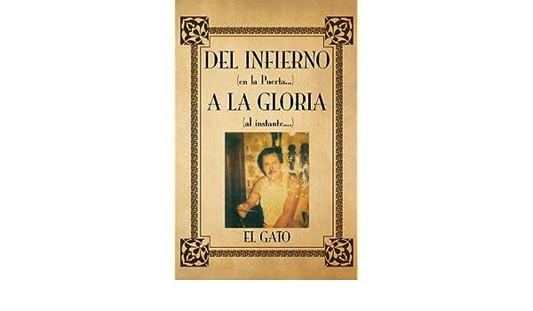 Amazon.com: DEL INFIERNO (en la Puerta...) A LA GLORIA (al instante....) (Spanish Edition) eBook: EL GATO: Kindle Store