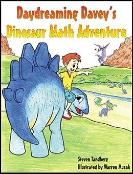 Daydreaming Davey's Dinosaur Math Adventure (Daydreaming Davey's Adventures) by [Tandberg, Steven]