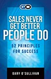 Sales Never Get Better People Do, Gary O'Sullivan, 0615942911
