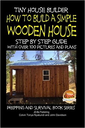 Tiny House Builder How to Build a Simple Wooden House Step By