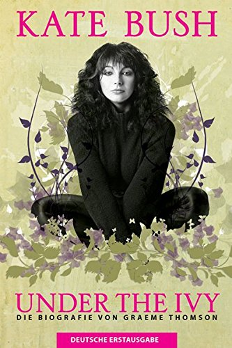 Kate Bush - Under The Ivy (Books About Music / German Edition): Buch, Biografie