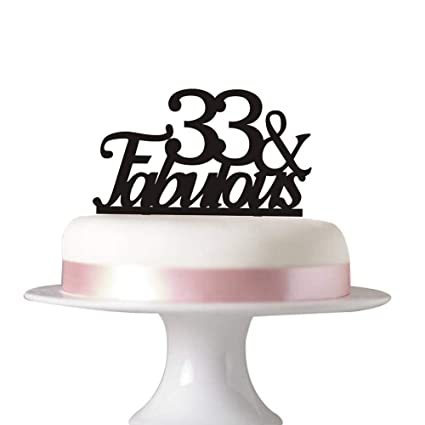 Amazon Succris 33 Fabulous Cake Topper For 33rd Birthday
