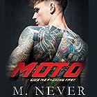Moto | Livre audio Auteur(s) : M. Never Narrateur(s) : Jacob Morgan, Brooke Bloomingdale