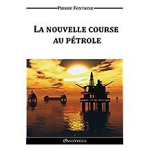 La nouvelle course au pétrole (French Edition)