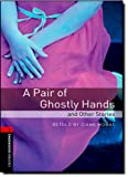 Pair of Ghostly Hands and Other Stories, , 0194791254