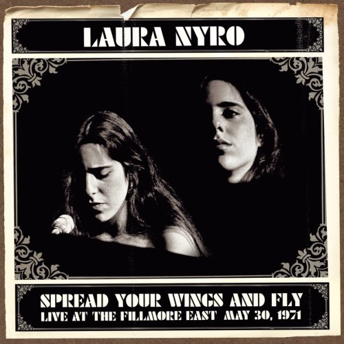 CD : Laura Nyro - Spread Your Wings & Fly: Filmore East May 30 1971 (Remastered, Restored)
