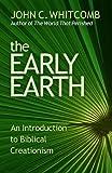 The Early Earth, John C. Whitcomb, 088469268X