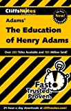 CliffsNotes on Adams' the Education of Henry Adams, Stanley P. Baldwin and Stanley Baldwin, 0764586483