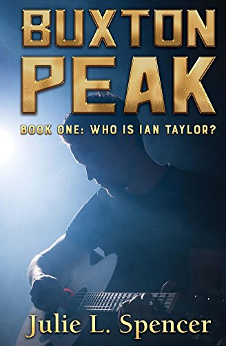Buxton Peak Book One: Who Is Ian Taylor? by [Spencer, Julie]