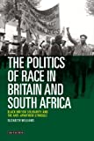 The Politics of Race in Britain and South Africa : Black British Solidarity and the Anti-Apartheid Struggle, Williams, Elizabeth, 1780764200