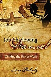 Job-Shadowing Daniel Walking the Talk at Work