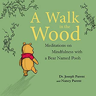 Book Cover: A Walk in the Wood: Meditations on Mindfulness with a Bear Named Pooh
