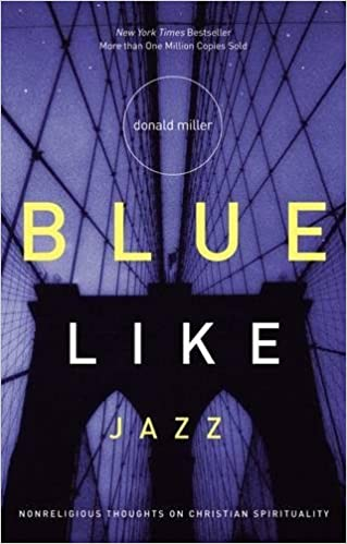 Blue Like Jazz: Nonreligious Thoughts on Christian