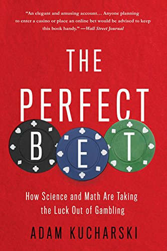 - The Perfect Bet: How Science and Math Are Taking the Luck Out of Gambling