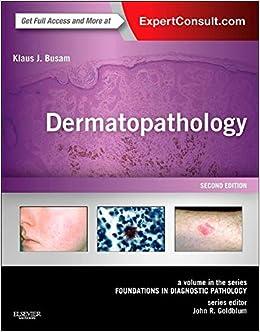 Dermatopathology: A Volume In The Series: Foundations In Diagnostic Pathology, 2e por Klaus J. Busam Md