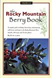 img - for The Rocky Mountain Berry Book (Berry Books) by Bob Krumm (1991-01-01) book / textbook / text book