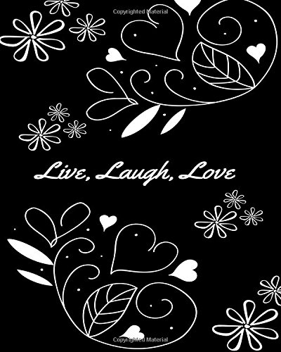 Download Live, Laugh, Love, Sketchbook: Large Black and White Sketchpad to Draw or Write in, 8x10, Artist Drawing Paper, Blank Notebook (Elite Sketchbook) PDF
