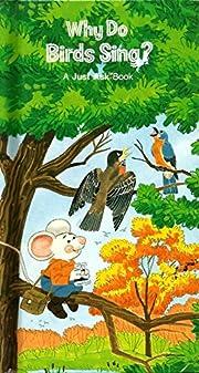Why Do Birds Sing? por Just Ask Book