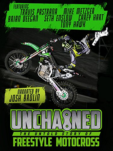 Unchained: The Untold Story of Freestyle Motocross (Dirt Bike Kid)