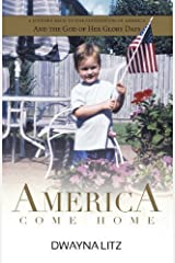 America Come Home by Dwayna Litz (2013-04-01) Paperback