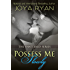 Possess Me Slowly (The Shattered Series Book 2)