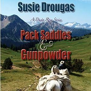 Pack Saddles & Gunpowder Audiobook