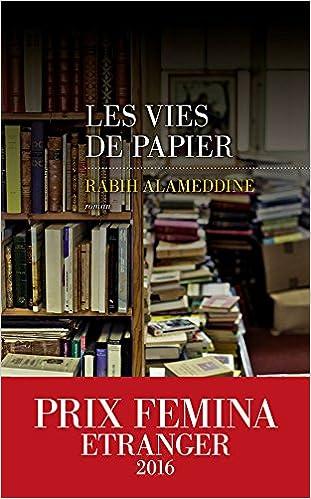Rabih Alameddine (RENTRÉE LITTÉRAIRE 2016) - Les Vies de papier
