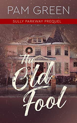 The Old Fool: Sully Parkway Prequel (Hours Ollies Christmas)