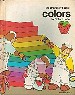 The Strawberry Book of Colors: Richard Hefter: 9780884700142: Amazon ...