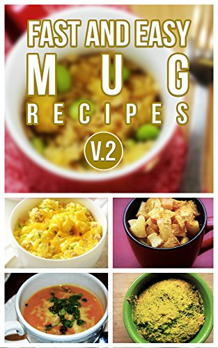 Fast And Easy Mug Recipes V. 2 by Anela T.