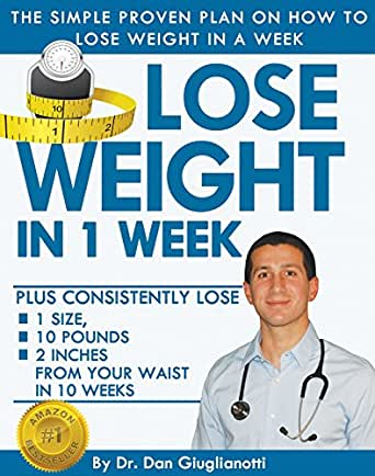 Lose Weight in 1 Week - The Simple Proven Plan on How to Lose Weight in a  Week (Weight Loss Habits, Weight Loss Motivation, Weight loss Tips, Lose