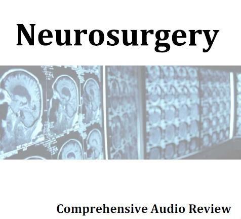Download Neurosurgery Comprehensive Review; Principles of Neurological Surgery 7 Hour, 7 Audio CD Review pdf