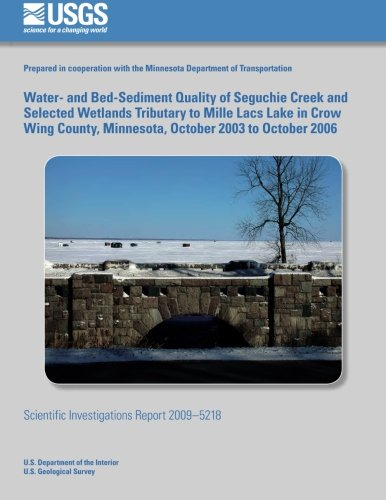 (Water- and Bed-Sediment Quality of Seguchie Creek and Selected Wetlands Tributary to Mille Lacs Lake in Crow Wing County, Minnesota, October 2003 to October 2006)