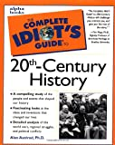 The Complete Idiot's Guide to 20th-Century History