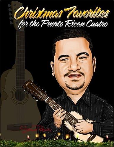 christmas music for the puerto rican cuatro samuel ramos samuel ramos 9781468154801 amazoncom books - Puerto Rican Christmas Music