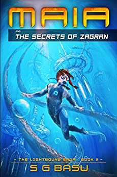 Maia and the Secrets of Zagran (The Lightbound Saga Book 2) by [Basu, S. G.]