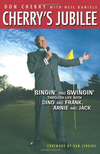 Cherry's Jubilee: Singin' and Swingin' Through Life with Dino and Frank, Arnie and Jack