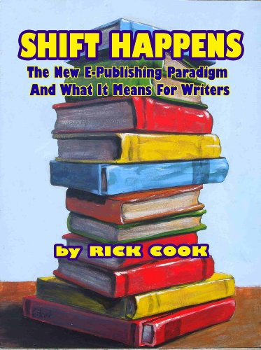 SHIFT HAPPENS: The New E-Publishing Paradigm And What It Means For Authors