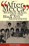 """After Mecca"" : Women Poets and the Black Arts Movement, Clarke, Cheryl, 0813534062"